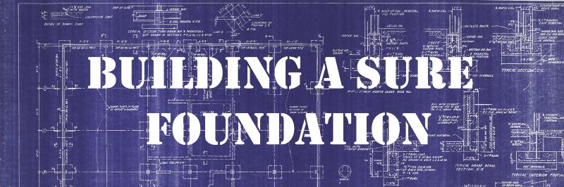 Building A Sure Foundation